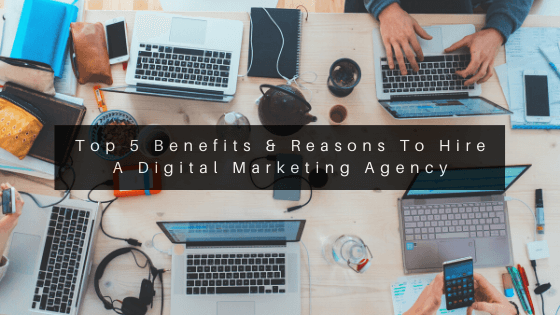 Top-5-Reasons-To-Hire-A-Digital-Marketing-Agency